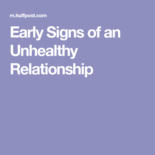 Early Signs Of An Unhealthy Relationship
