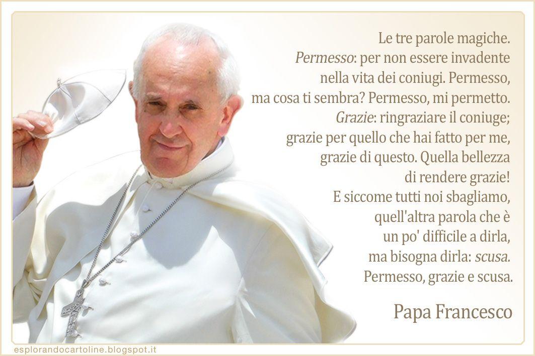 Frasi Di Papa Francesco Le Tre Parole Magiche Pe Con