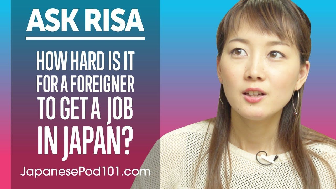 How Hard is it for a Foreigner to Get a Job in Japan? Ask