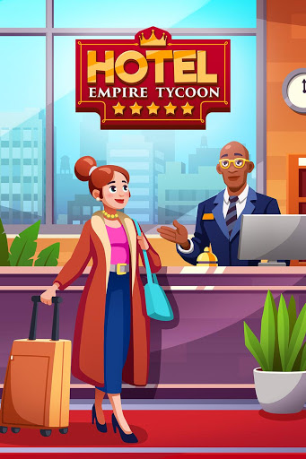 Hotel Empire Tycoon Idle Game Manager Simulator 1 2 1 Latest Mod