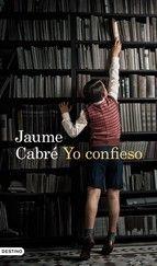 Yo Confieso Ebook Jaume Cabre 9788423345502 Descargar El Ebook Confesar Pdf Libros Descargar Libros Pdf