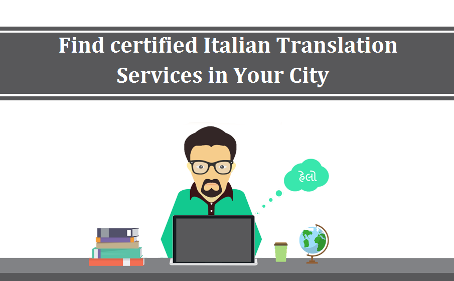 Find Certified Italian Translation Services In Your City Language Translator Interpreter Startups Job Job Opening Translation