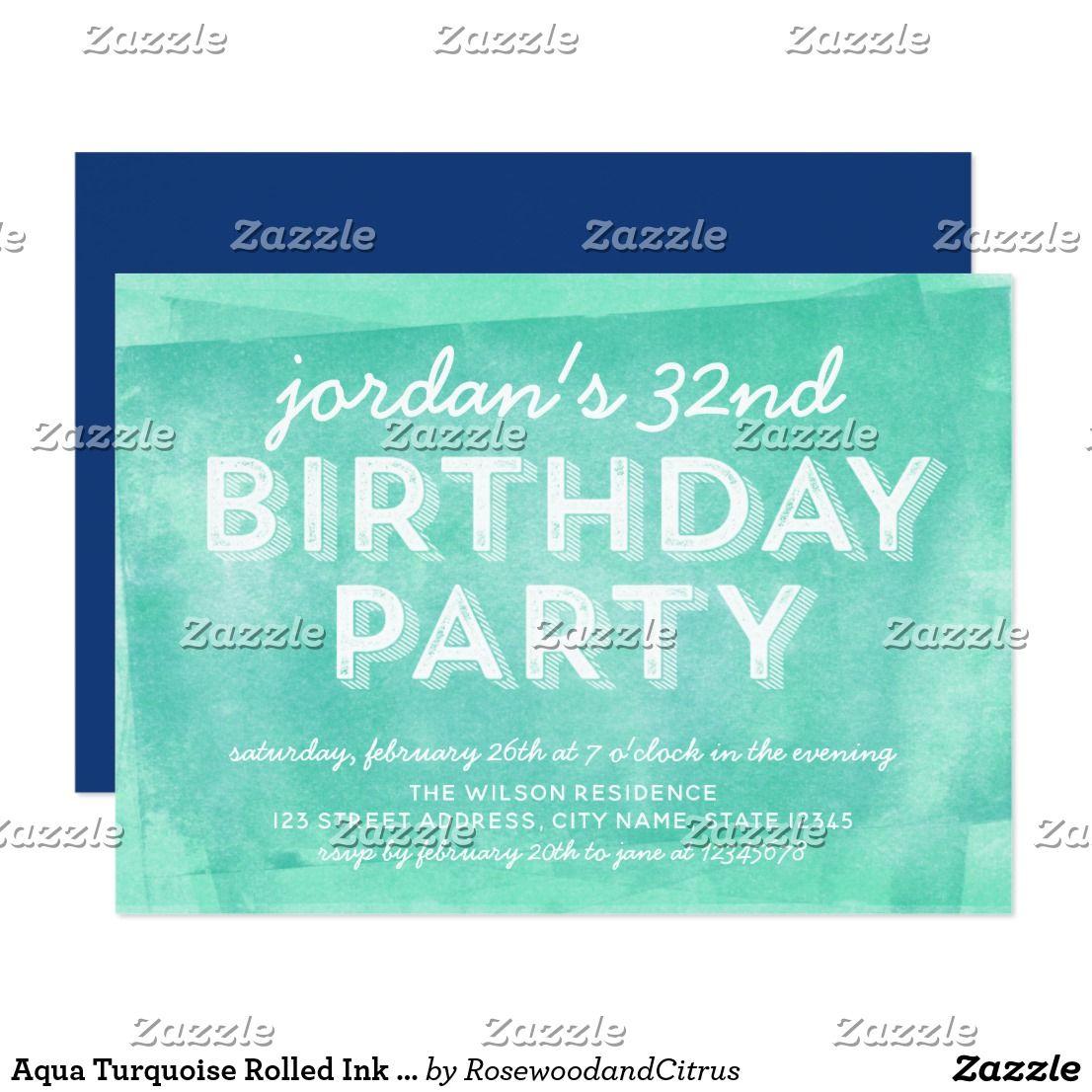 Aqua Turquoise Rolled Ink Any Age Birthday Invitation | Pinterest ...