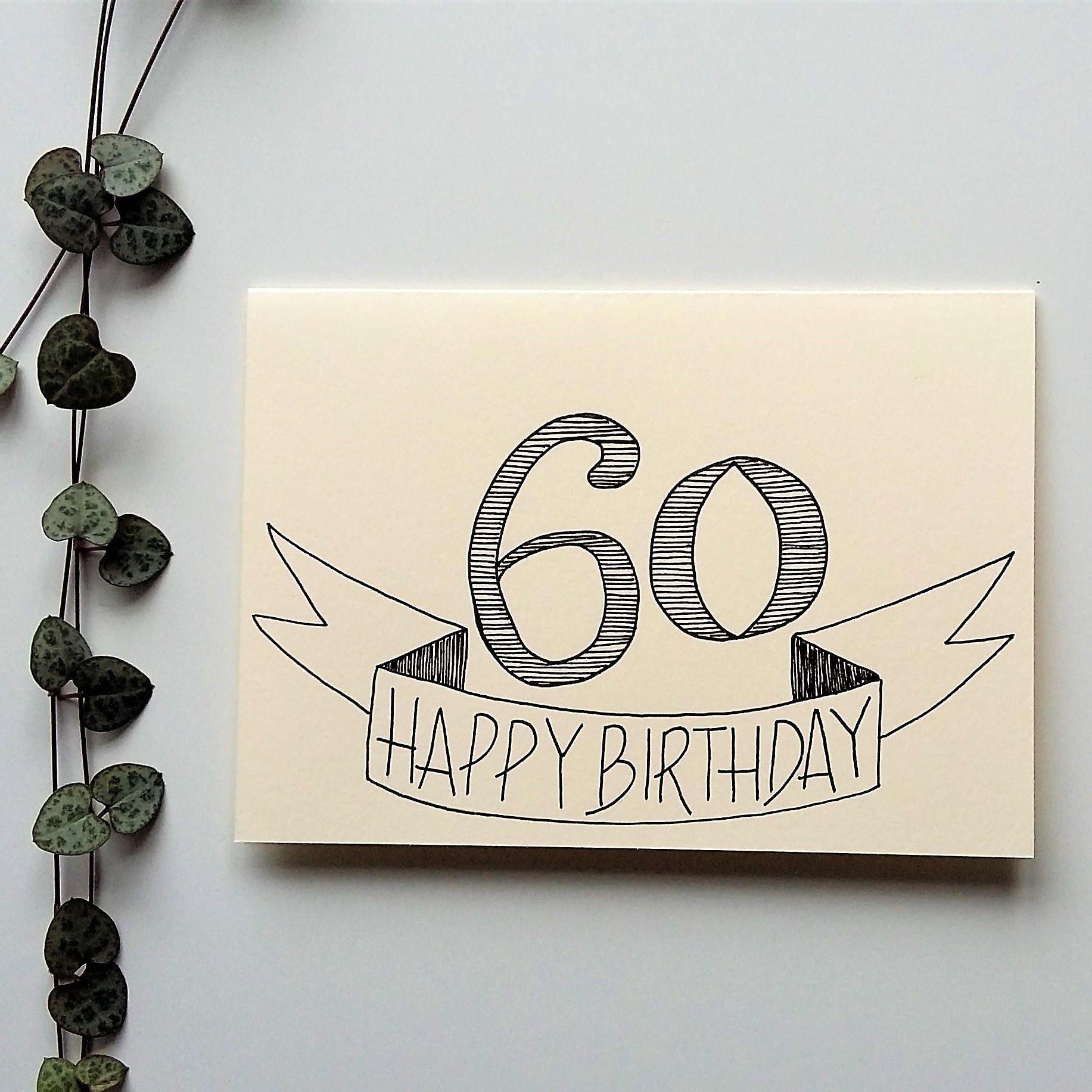 60th Birthday Card A6 Hand Drawn Birthday Card Handmade Hand Drawn Cards By Beck S Creative Made O Birthday Card Drawing 60th Birthday Cards Birthday Cards