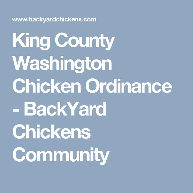 King County Washington Chicken Ordinance - BackYard Chickens Community