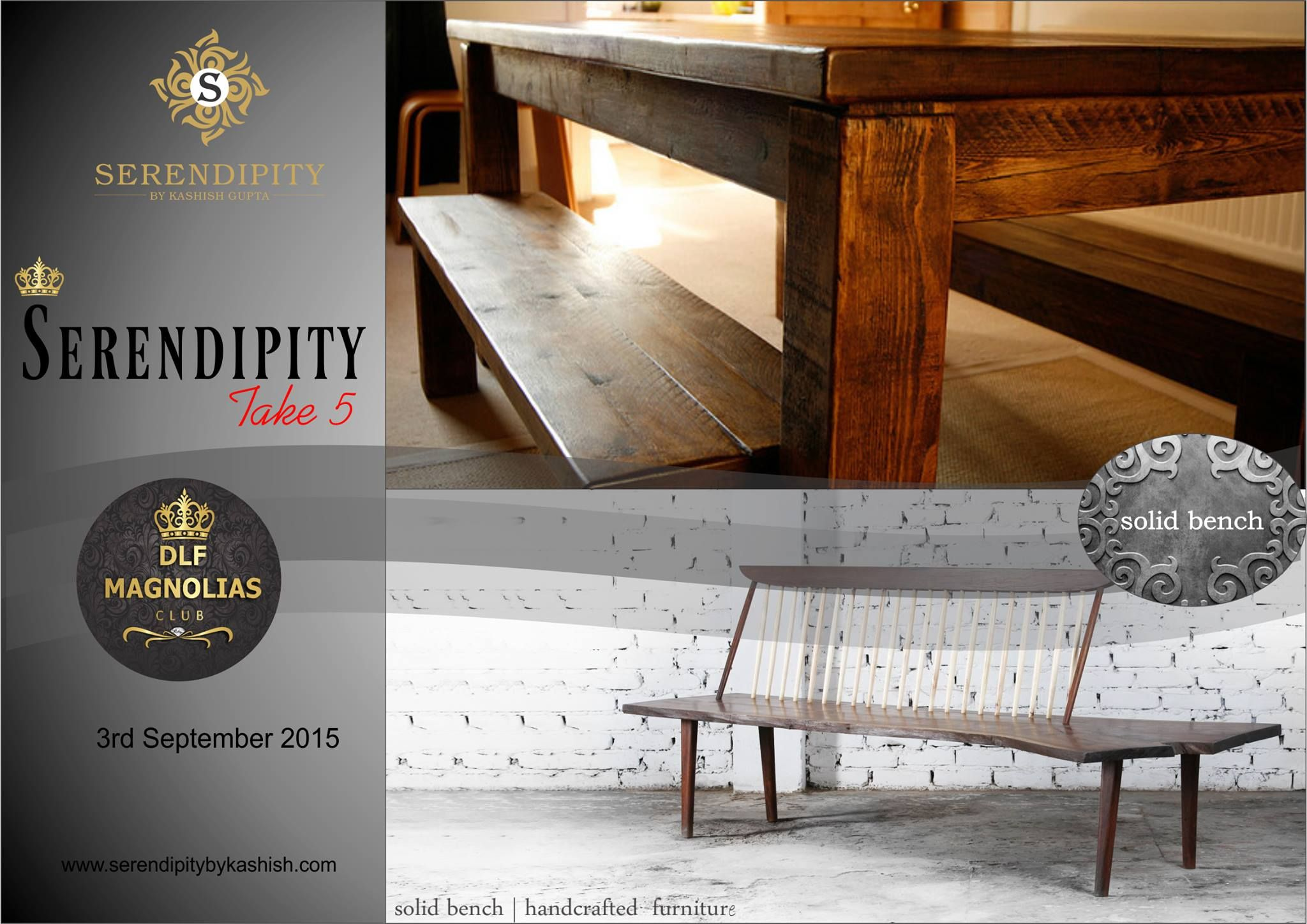 Serendipity Take 5 brings you Solid Bench Hand crafted Furniture to Enhance the Beauty of your Home. on 3rd August 2015 at The DLF Magnolias club between 10 am - 7 pm