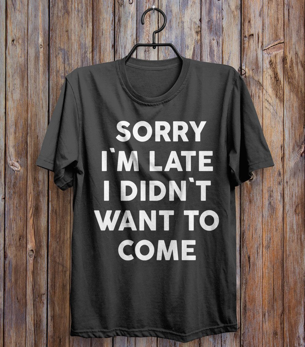 Sorry im late i didnt want to come tshirt emo clothes and clothing