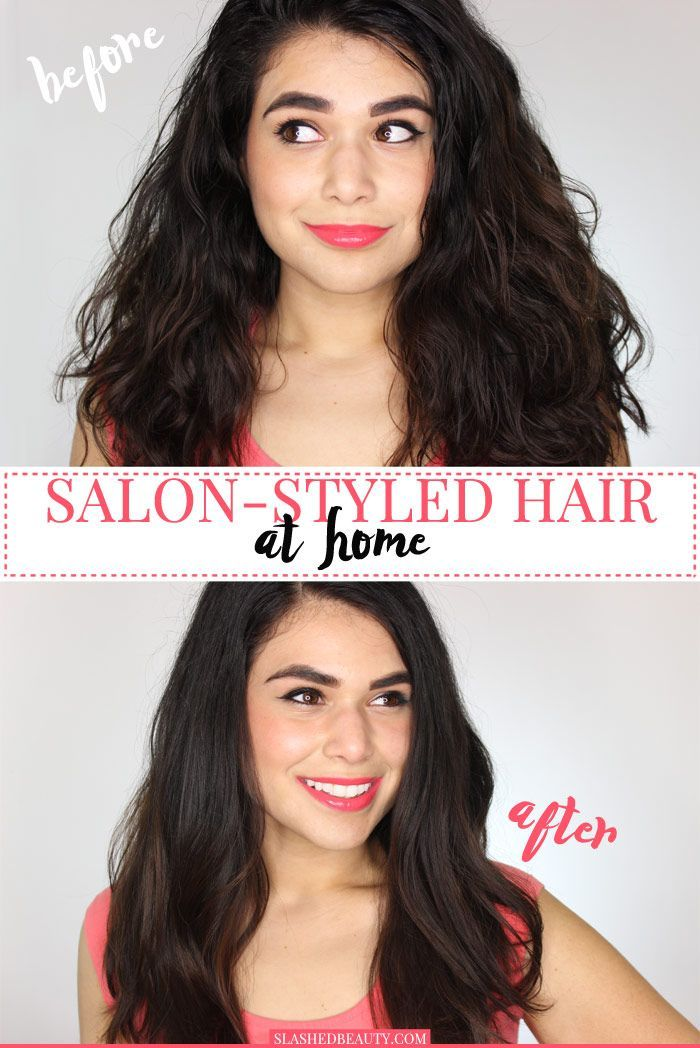 How To Get Salon Styled Hair At Home Slashed Beauty Salon Style Hair Styles Hair Salon