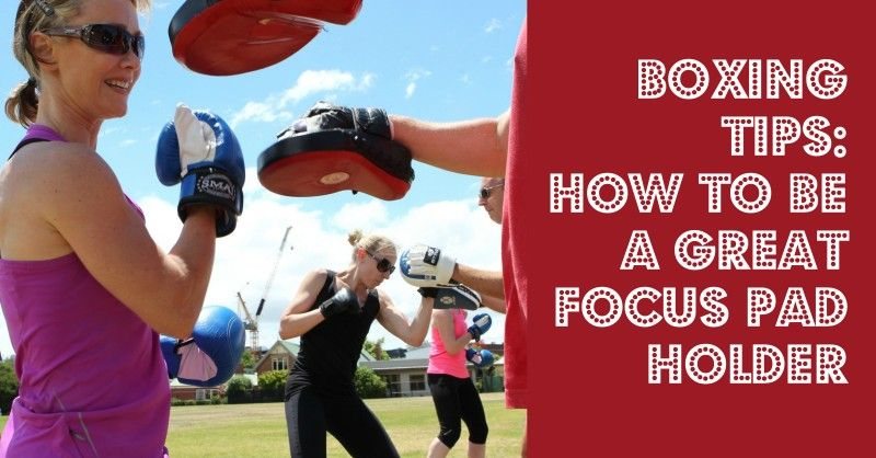 Boxing tips How to be a great focus pad holder Home