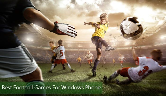 5 Best Football Games For Upcoming Windows Phones 2017