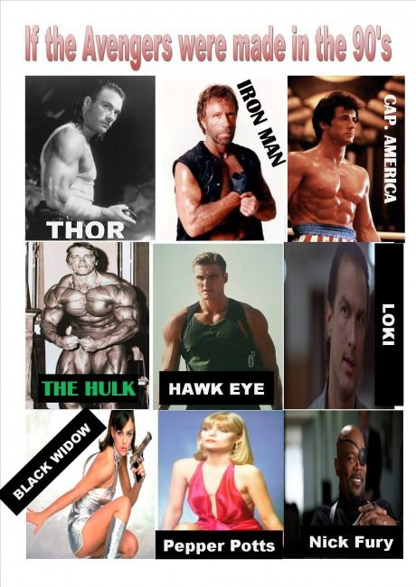 TRUTH.   If the Avengers were made in the 90's
