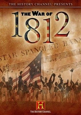 Netflix The History Channel Presents The War Of 1812 2004