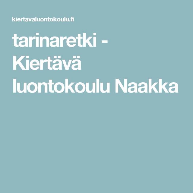 tarinaretki - Kiertävä luontokoulu Naakka