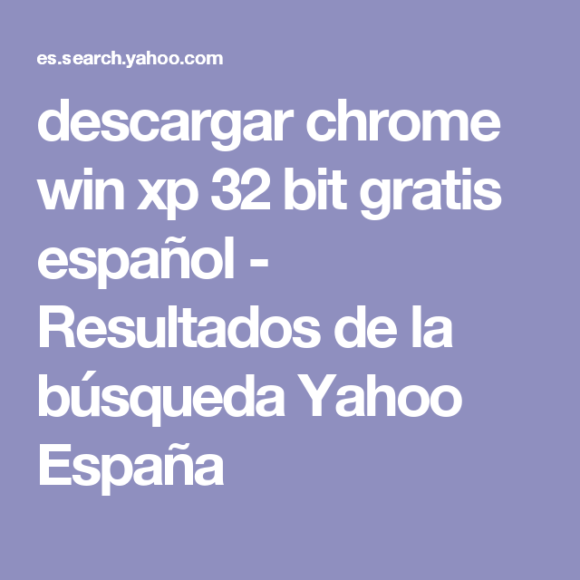 descargar chrome 32 bits xp