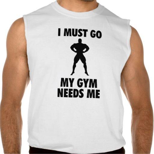 My Gym Needs Me Sleeveless T-shirts Tank Tops