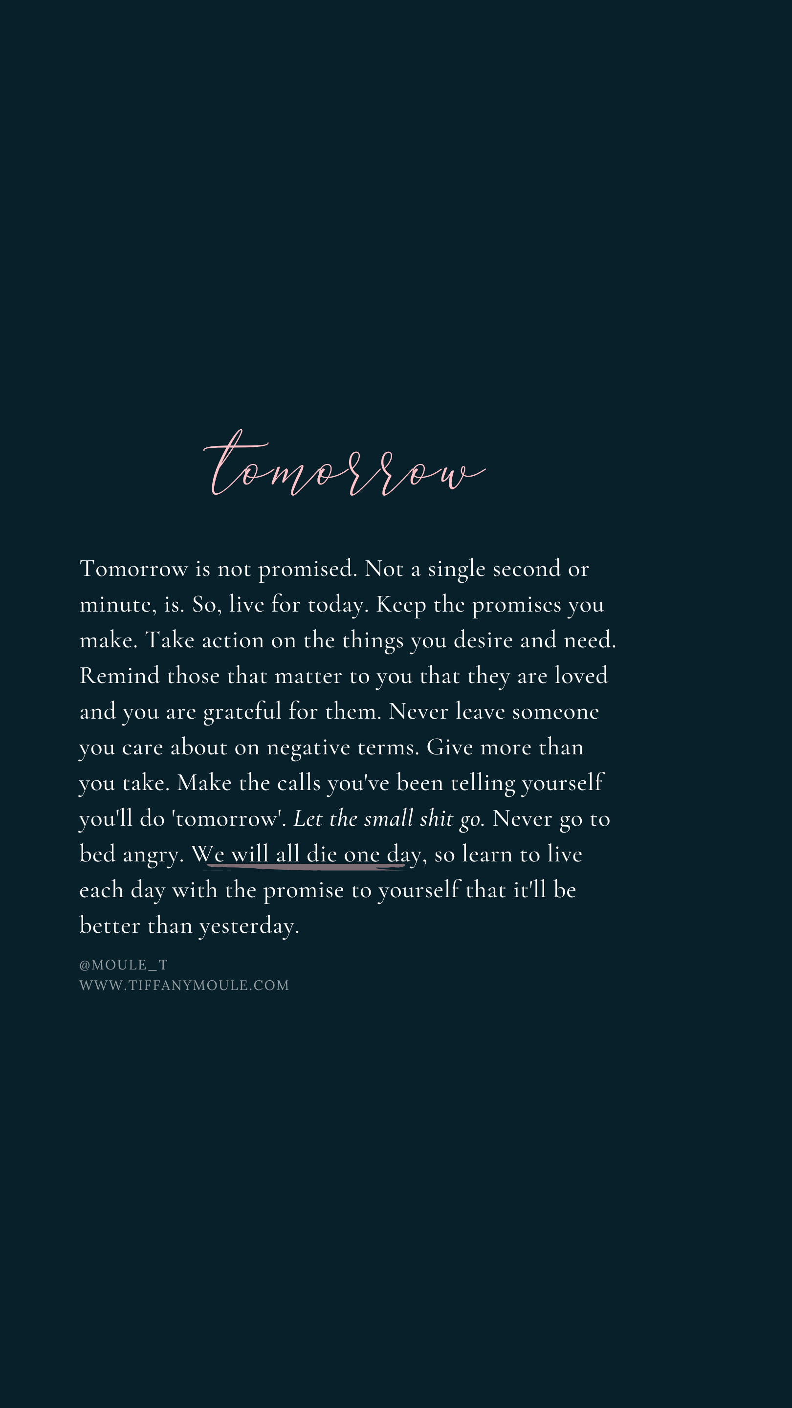 Tomorrow Is Not Promised Not A Single Second Is We All Die Some Day Learn To Love And Love Empathy Quotes Ispirational Quotes Self Healing Quotes