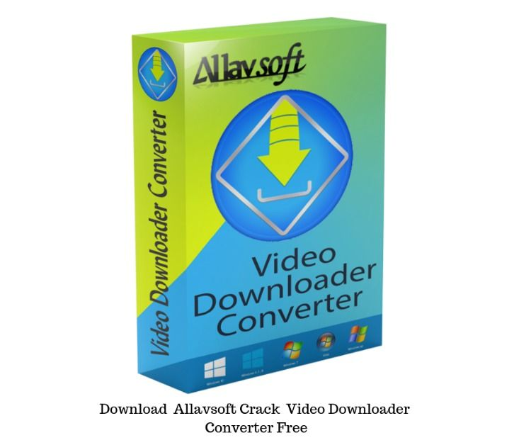 Download Allavsoft Crack Video Downloader Converter Free