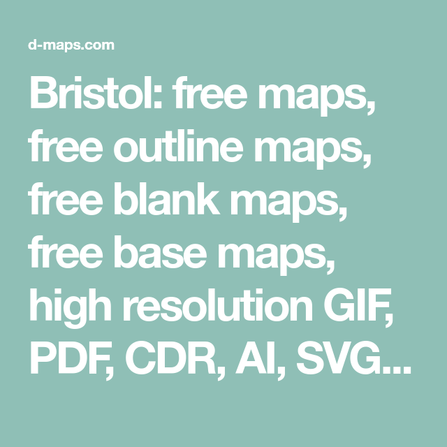 Bristol: free maps, free outline maps, free blank maps, free