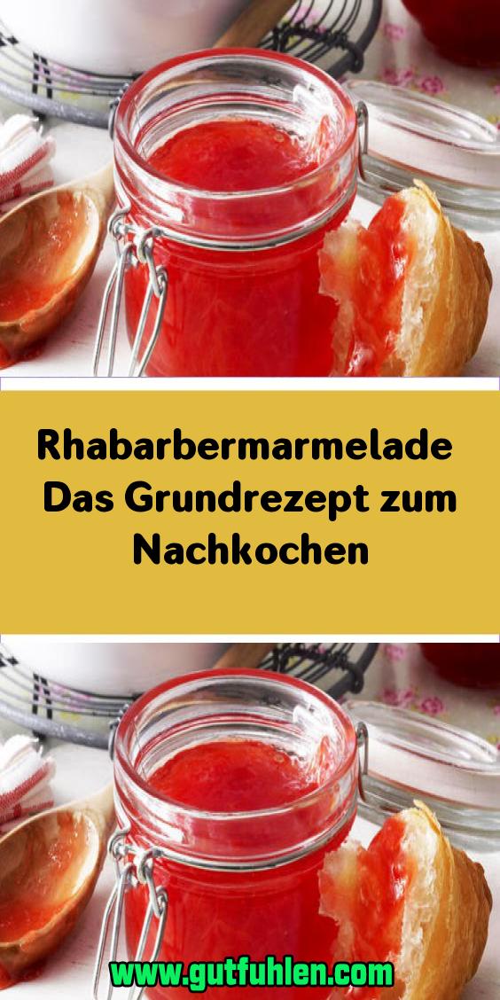 Rhabarbermarmelade Das Grundrezept zum Nachkochen