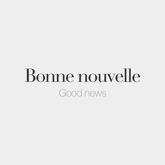 Bonne nouvelle (feminine word) | Good news | /bɔn nu.vɛl/ by frenchwords