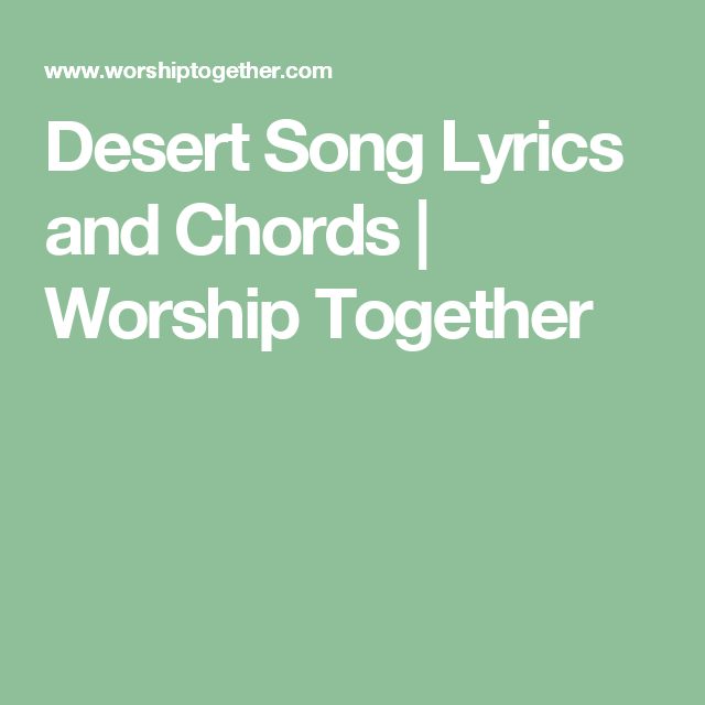 Desert Song Lyrics and Chords | Worship Together | Music for me ...