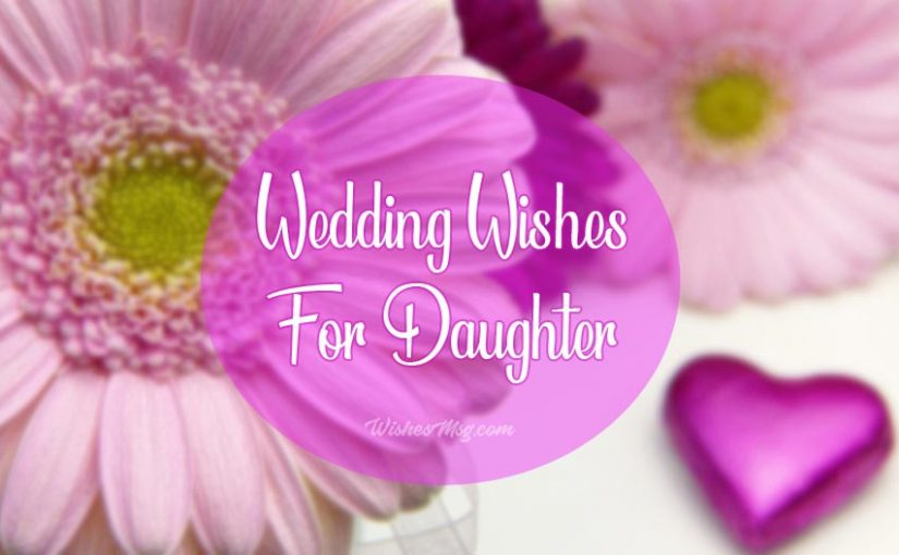Wedding Wishes for Daughter - Congratulation Messages - WishesMsg