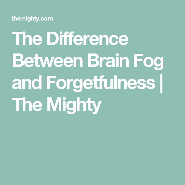 The Difference Between Brain Fog and Forgetfulness | Health and