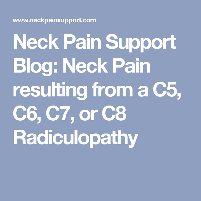 Neck Pain Support Blog: Neck Pain resulting from a C5, C6