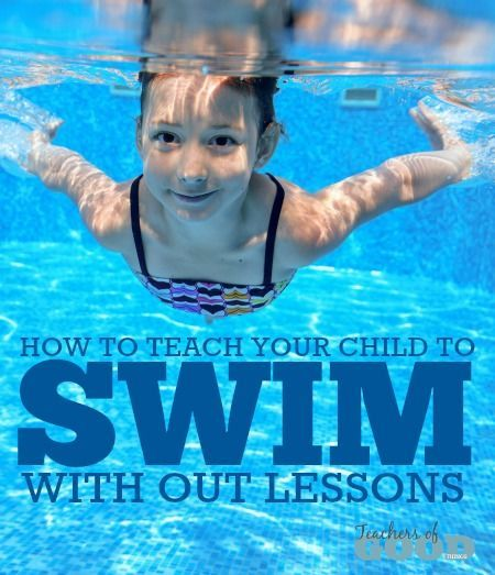 How To Teach Your Child To Swim Without Lessons Swim Lessons Teaching Kids Kids And Parenting