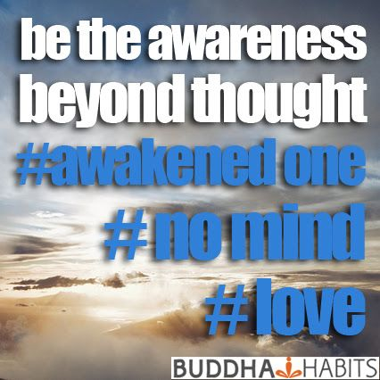 Be the awareness beyond thought.  #nomind #love #consciousness #awakened-one #presence #spiritual  #news #Buddhism #personalgrowth #selfhelp #anxiety #depression #sales #career #business #entrepreneur #summer #sky #thoughts