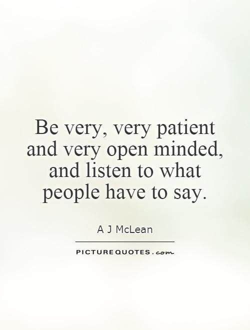 Person Being Open Minded Quotes Quotesgram Open Minded Quotes Mindfulness Quotes Quotes