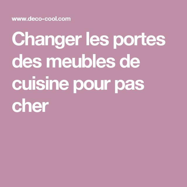 Changer les portes des meubles de cuisine pour pas cher bonnes id es facade cuisine meuble - Changer les portes de cuisine ...