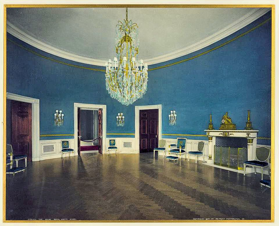 The White House Blue Room 1902 Blue Rooms White House Tour