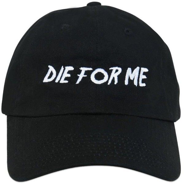 Nasaseasons Women Die For Me Embroidered Baseball Hat ( 66) ❤ liked on  Polyvore featuring 4081e65bb107