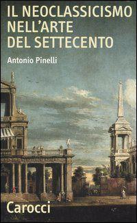 Prezzi e Sconti: Il #neoclassicismo nell'arte del settecento New  ad Euro 16.20 in #Carocci #Libri