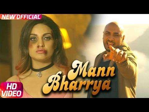 Mann Bharrya Full Song B Praak Jaani Himanshi Khurana Arvindr Khaira Latest Punjabi Song Youtube Songs Lyrics Songs 2017