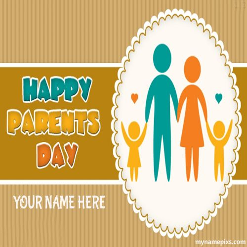 Happy Parents Day Greeting Card With Namepix Parents Day Happy Parents Happy Birthday Wishes