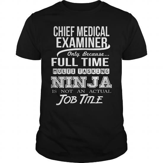 Chief Medical Examiner Only Because Full Time Multi Tasking Ninja