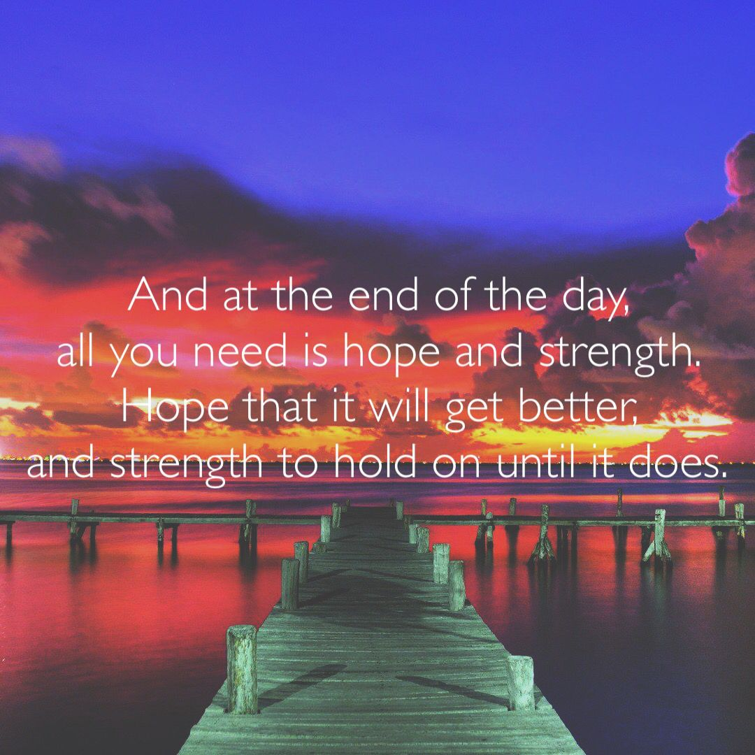 High Quality And At The End Of The Day, All You Need Is Hope And Strength. Photo
