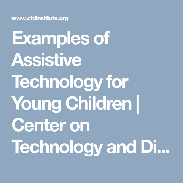 Examples of Assistive Technology for Young Children | Center on Technology and Disability (CTD)
