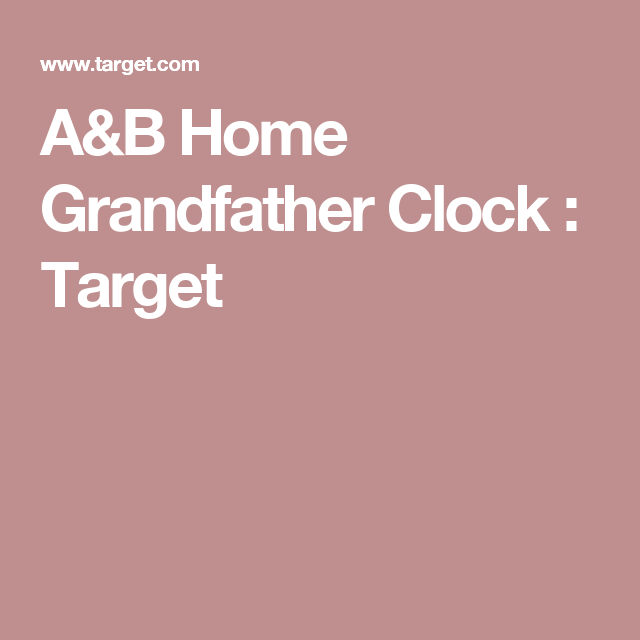 A&B Home Grandfather Clock : Target