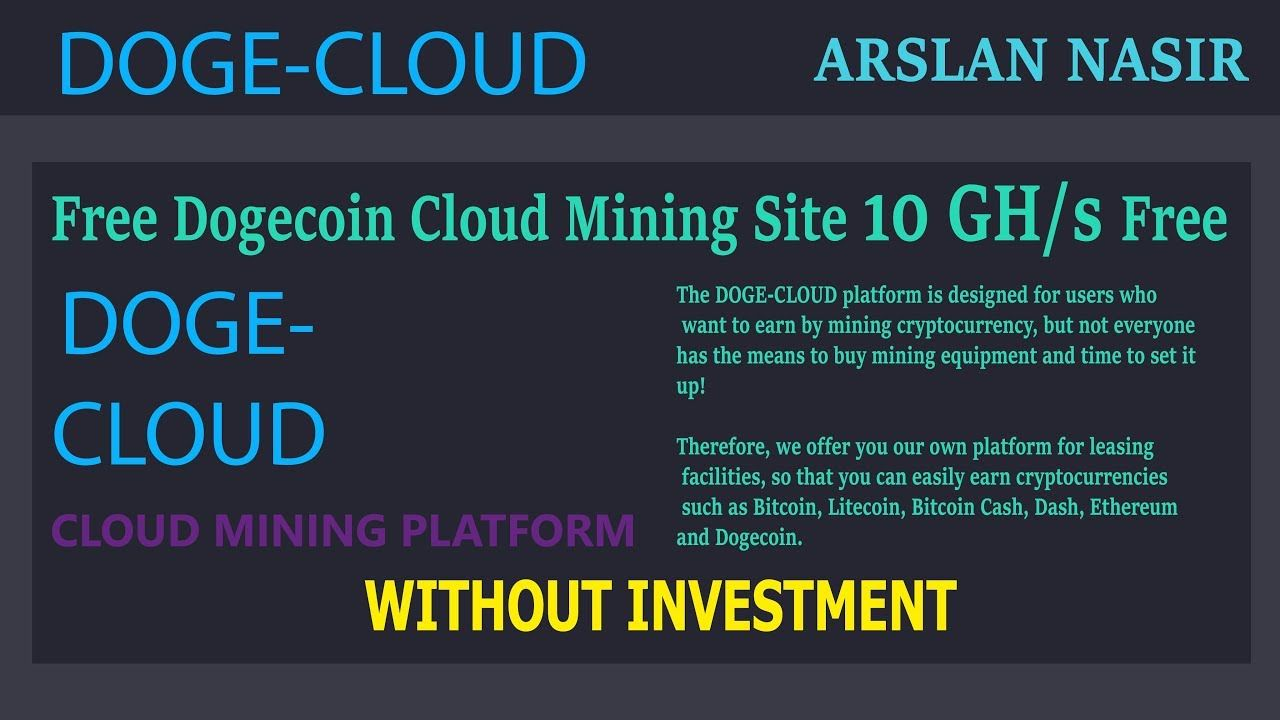 Doge-Cloud New Free Dogecoin Cloud Mining Site 10 G/H Free