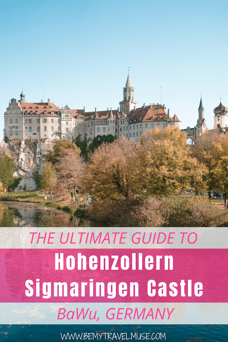 The Ultimate Guide To Hohenzollern Sigmaringen Castle Europe Travel Destinations Travel Fun Germany Travel