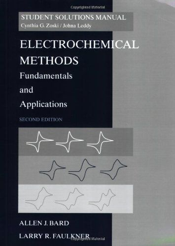 Electrochemical 2e Student Sol Manual Fundamentals And Applications Student Solutions Manual Chemistry By Allen J Bard Main Li Bard Main Library Student