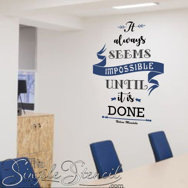 Impossible Until It's Done | Nelson Mandela Wall Quote A great inspirational wall quote by Nelson M