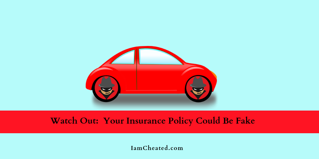 Could Your Insurance Policy Be A Fake No Right There Are Chances