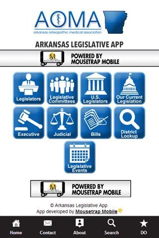 The Arkansas Osteopathic Medical Association Legislative App is a directory that provides an easy listing of legislators, executive branch officials as well as judges. It also gives you quick access to search and contact all legislators.  http://Mobogenie.com