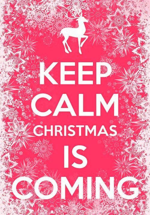 Keep Calm Christmas Is Coming.Keep Calm Christmas Is Coming Outofthecrabbucket Com