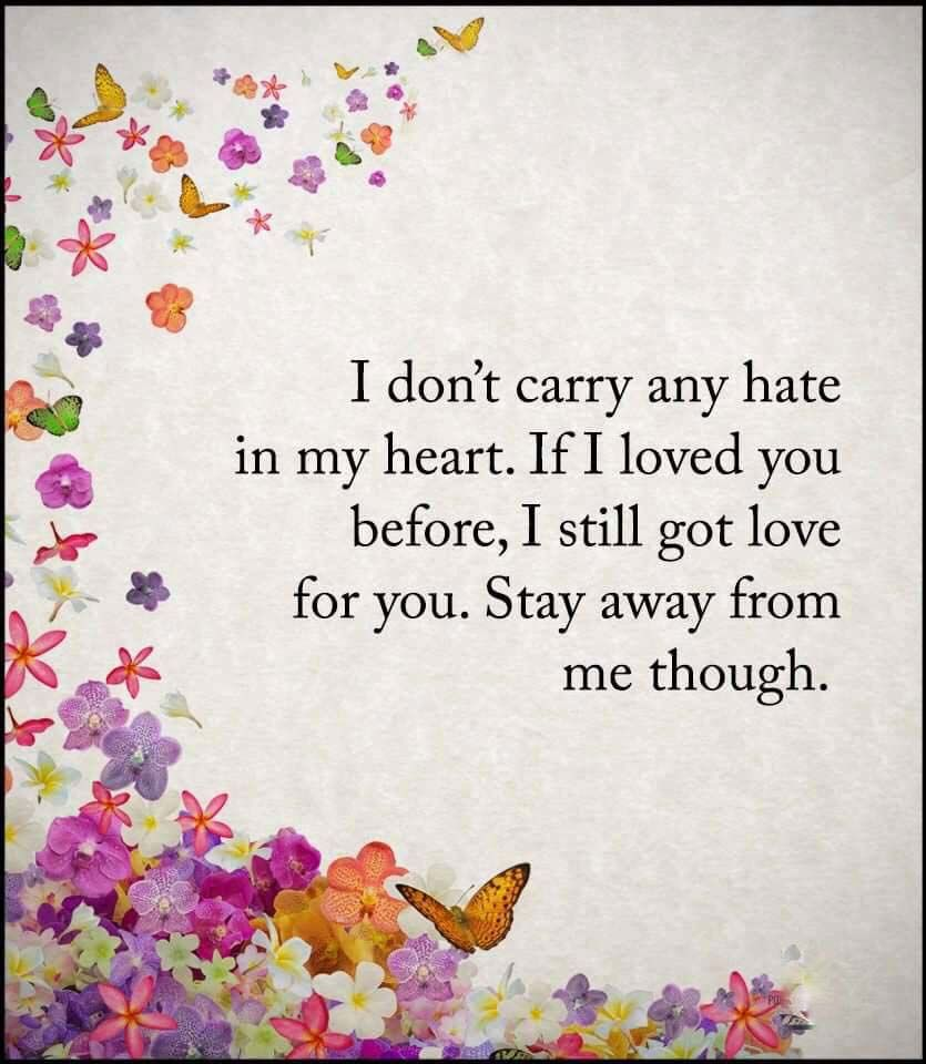 Stay away from me though love quotes