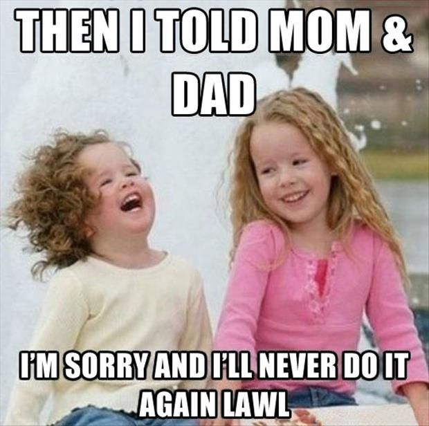 I Think This Is What My Kids Says When I M Not Around Funny Memes Jokes Parents Lol Funny Quote Funny Funny Pictures For Kids Kid Friendly Jokes Funny Kids